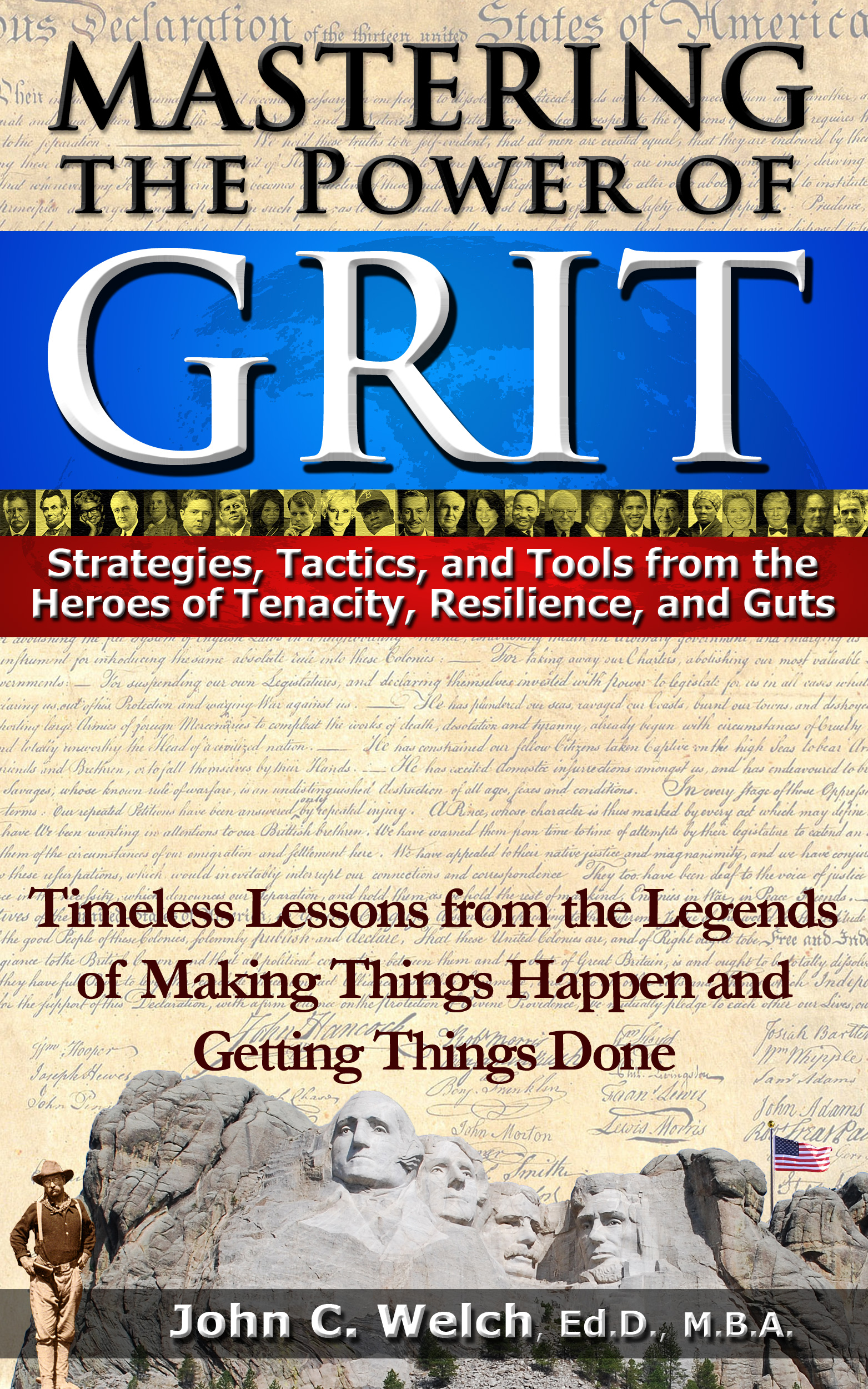 Mastering the Power of Grit: Strategies, Tactics, and Tools from the Heroes of Tenacity, Resilience, and Guts. Grit is the great game changer on the road to personal transformation, high-achievement, excellence and success. Virtually all of the great hustlers and heroes of history have been marked by grit.