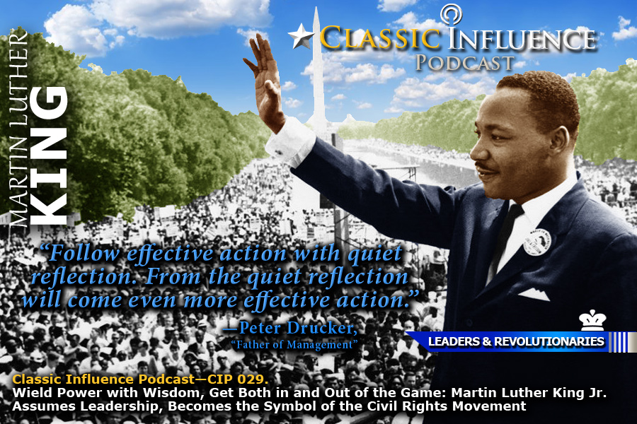 Classic-Influence-Podcast-(CIP-029). MLK on Reflection in Action, Reflection on Action