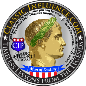 Classic Influence Podcast_Timeless Lessons from the Legends of Leadership, Influence, Power, and Sway