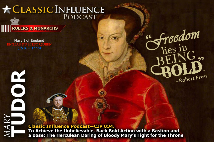 Graphic for Classic Influence Episode 34 with Mary Tudor, England's First Female Monarch