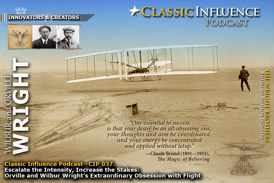 Classic Influence_Wisdom of History_Graphic for Escalate the Intensity, Increase the Stakes: Orville and Wilbur Wright's Extraordinary Obsession with Flight