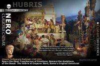 Classic Influence Podcast (CIP 022)_Spurn Treacherous Emotions: The Hubris of Emperor Nero, Rome's Original Antichrist
